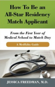MedEdits Residency Match Book! How To Be an All-Star Residency Match Applicant: From the First Year of Medical School to Match Day.