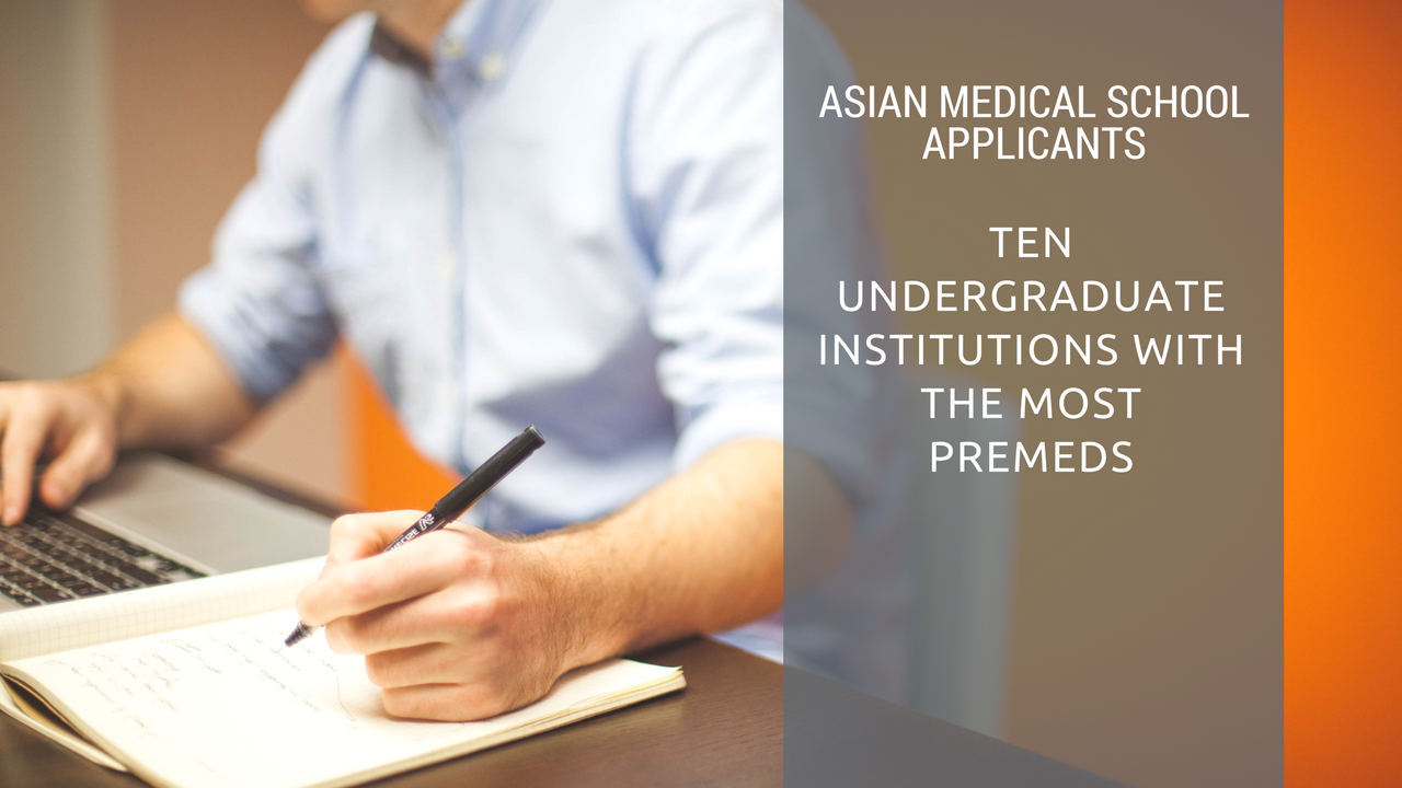 Asian Medical School Applicants: Ten Undergraduate
