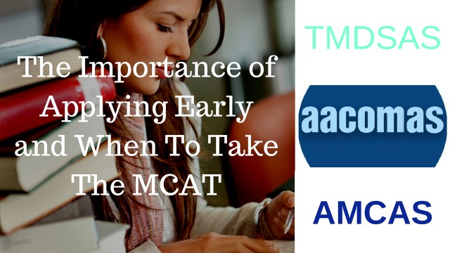 The Importance of Applying Early and When To Take The MCAT