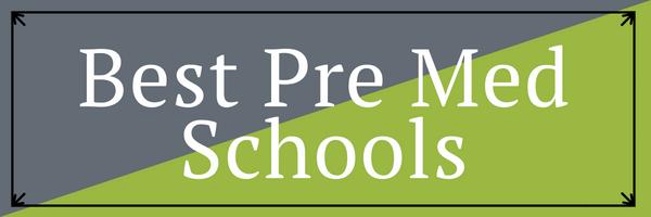 Best Pre Med Schools
