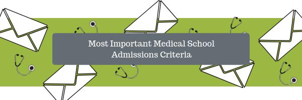 Most Important Medical School Admissions Criteria