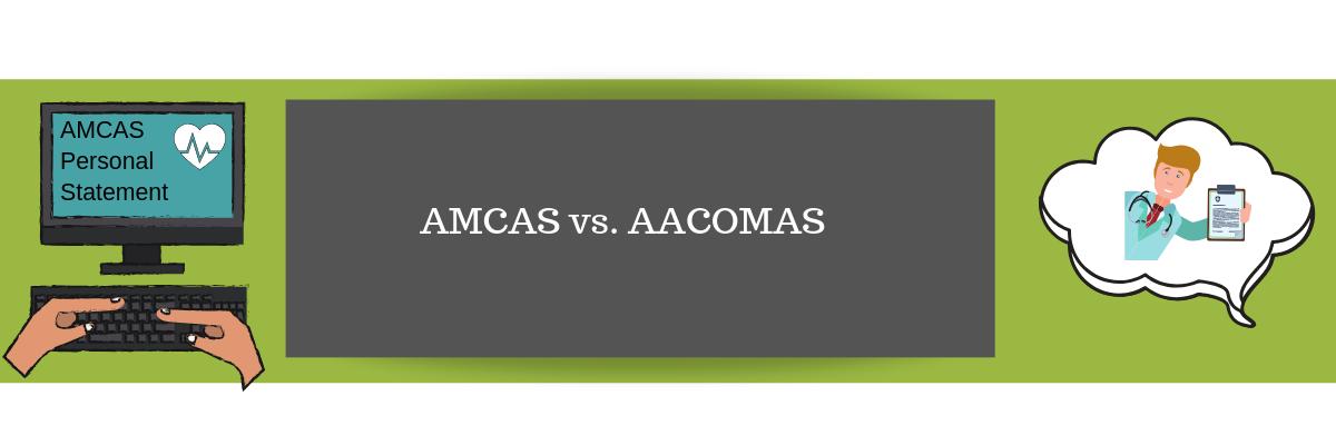AMCAS vs. AACOMAS