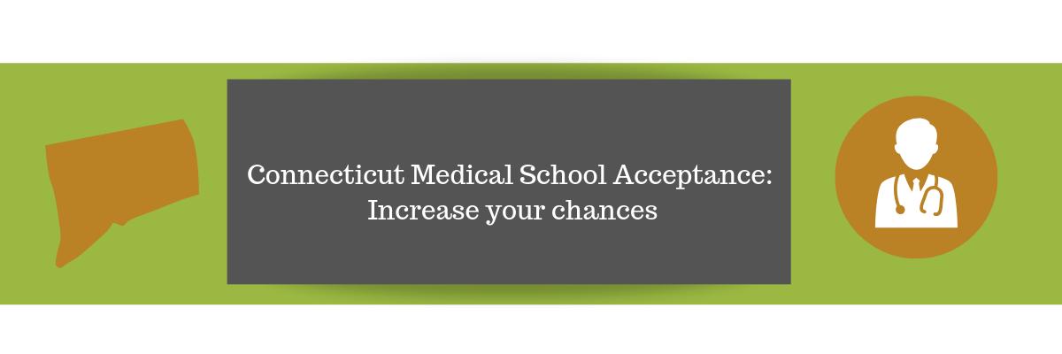 Connecticut Medical School Acceptance Increase your chances