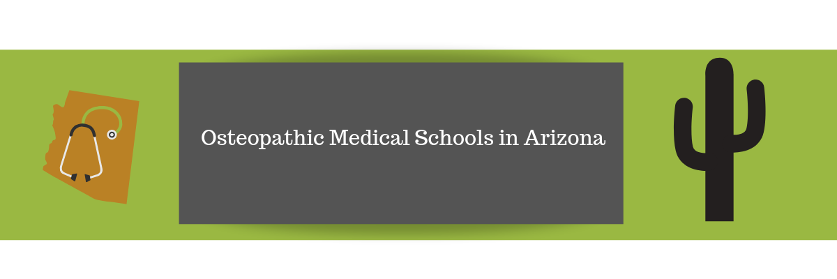 Osteopathic Medical Schools in Arizona