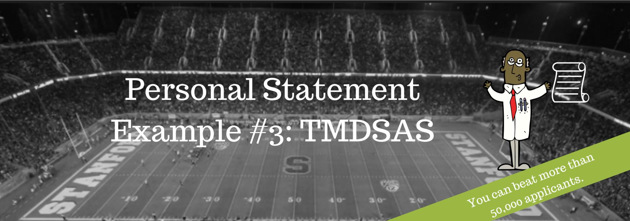 Personal Statement Example #3 TMDSAS