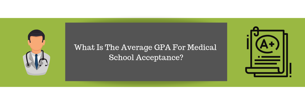 What Is The Average GPA For Medical School Acceptance?
