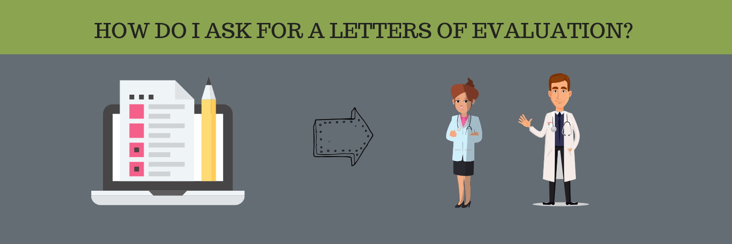 HOW DO I ASK FOR A LETTERS OF EVALUATION?