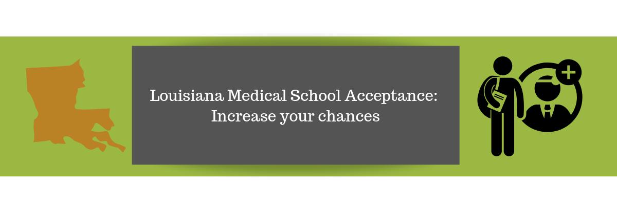 Louisiana Medical School Acceptance Increase your chances
