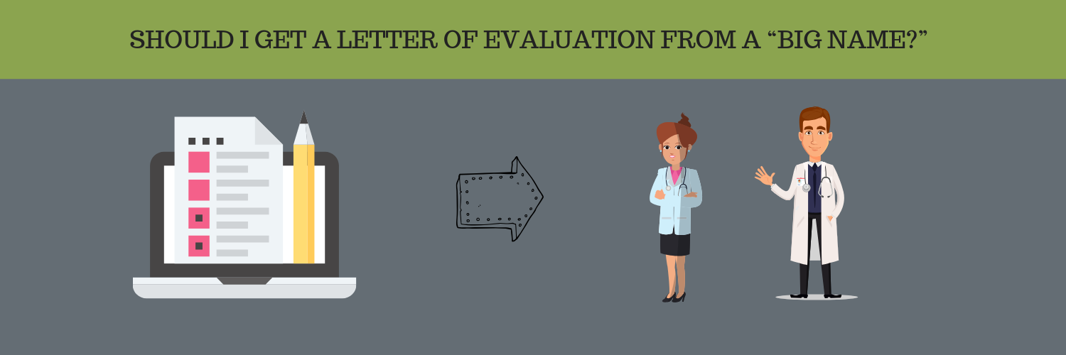 """SHOULD I GET A LETTER OF EVALUATION FROM A """"BIG NAME?"""""""