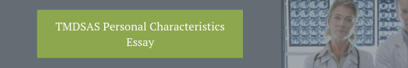 TMDSAS Personal Characteristics Essay